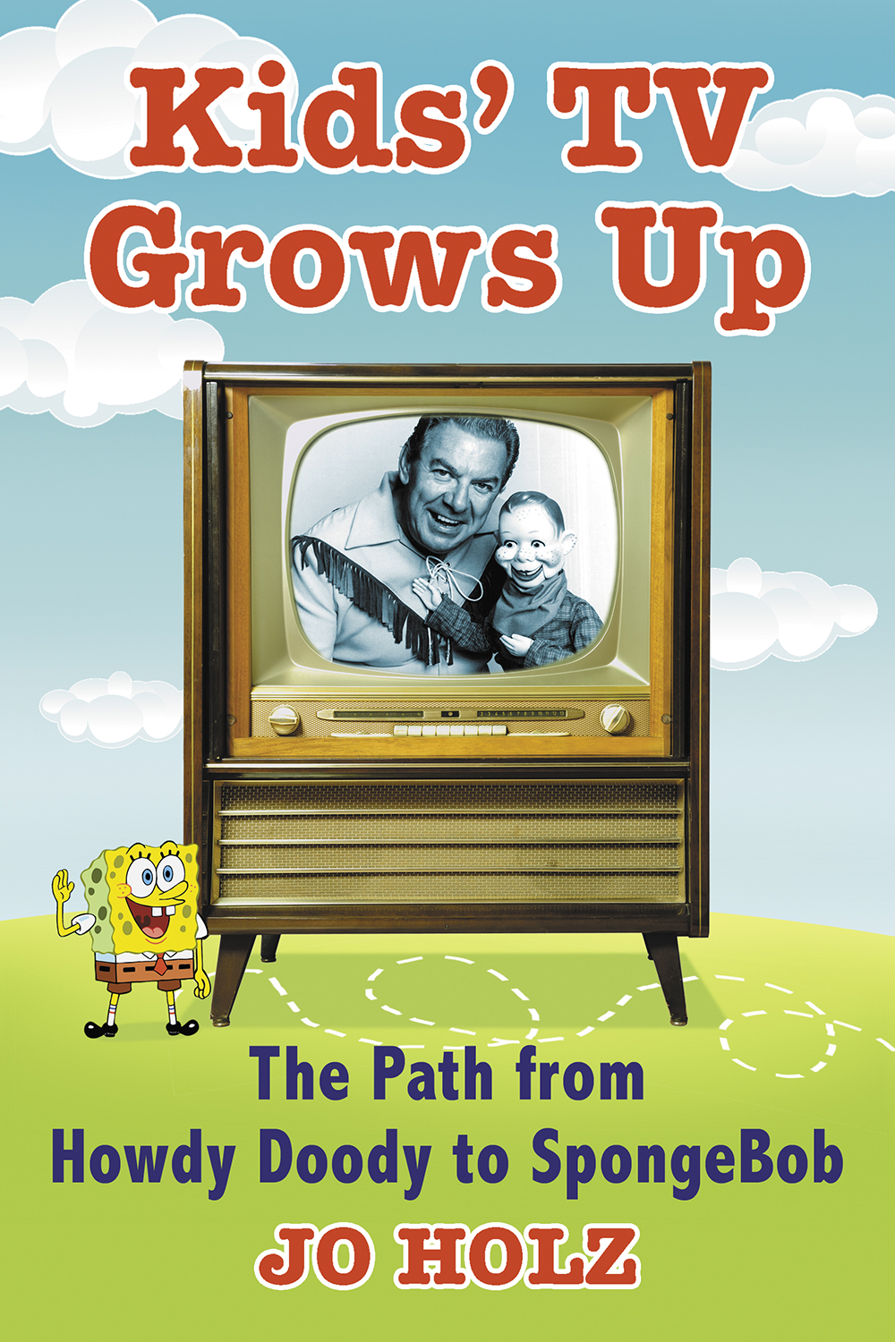 "Cover of ""Kids' TV Grows Up"" by Jo Holz."
