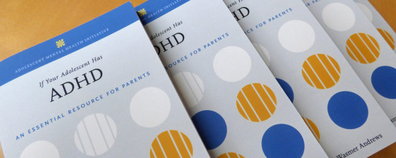 If Your Adolescent Has ADHD, by Thomas J. Power and Linda Wasmer Andrews