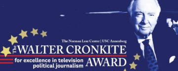 Walter Cronkite Awards for Excellence in Television Political Journalism.